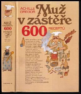 Muž v zástěře - 600 receptů