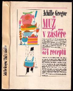 Muž v zástěře, aneb, Literární kuchtění, aneb, Faire sa cuisine littéraire