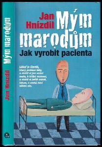 Mým marodům - jak vyrobit pacienta