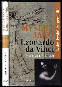 Myslet jako Leonardo da Vinci - sedm kroků ke genialitě