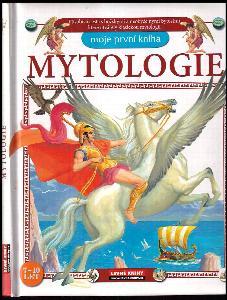 Mytologie - Moje první kniha