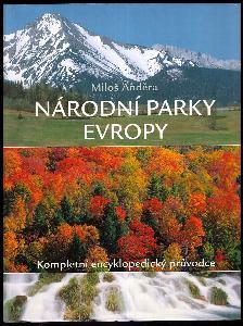 Národní parky Evropy - kompletní encyklopedický průvodce