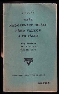 Naše náboženské ideály před válkou a po válce - přednáška na 6 sjezdu YMCA v Čsl. v Brně 1926.