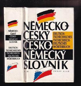 Německo-český, česko-německý slovník : Deutsch-Tschechisches, Tschechisch-Deutsches Wörterbuch