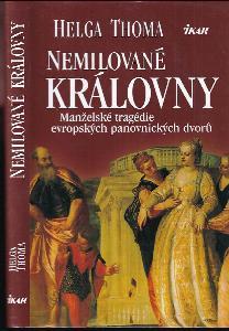 Nemilované královny : manželské tragédie evropských panovnických dvorů