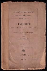 O hypnotismu (magnetismu zvířecím) - rozprava psychologická - (předneseno dne 26 dubna 1880 ve Slovanské besedě Vídeňské ku prospěchu Akademické společnosti).