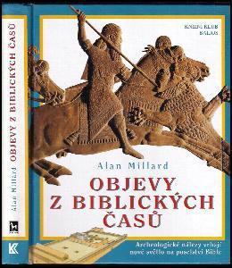 Objevy z biblických časů : archeologické nálezy vrhají nové světlo na poselství Bible