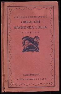 Obrácení Raymunda Lulla PODPIS : novella