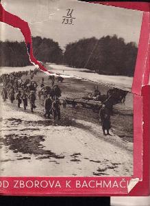Od Zborova k Bachmači : památník o vybudování československého vojska na Rusi pod vedením T.G. Masaryka