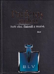 Parfémy století : svět vůní, flakonů a značek