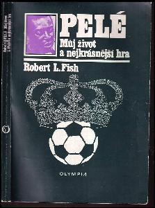 Pelé : můj život a nejkrásnější hra