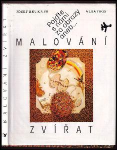 Pojďte s námi za obrazy, aneb, Malování zvířat : doplňková literatura pro výtvarnou výchovu a český jazyk na 1. stupni základní školy