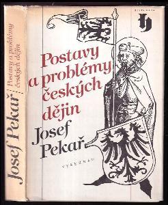 Postavy a problémy českých dějin : výbor z díla