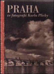 Praha ve fotografii Karla Plicky : Výbor jeho díla .. v letech 1939-1940.