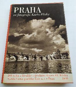 """Praha ve fotografii Karla Plicky - Výbor jeho díla ve Státním fotoměřickém ústavě v Praze v letech 1939-1940] (I. díl cyklu """"Vlast"""")."""