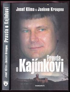 Pravda o Kajínkovi
