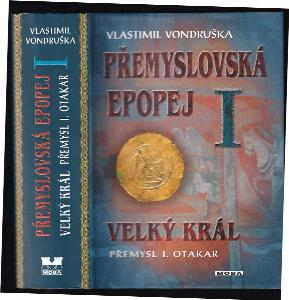 Přemyslovská epopej I, Velký král Přemysl I. Otakar. 1-4 (4 svazky)