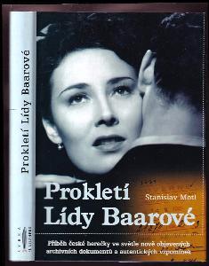 Prokletí Lídy Baarové - příběh české herečky ve světle nově objevených archivních dokumentů a autentických vzpomínek