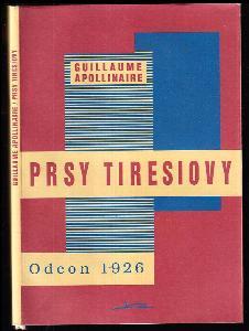 Prsy Tiresiovy - nadrealistické drama o dvou jednáních s prologem