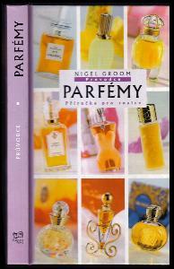 Průvodce parfémy : příručka pro znalce