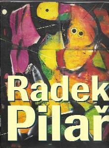 Radek Pilař : obrazy, ilustrace, animovaný film, video : 1931-1993