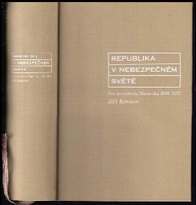 Republika v nebezpečném světě : éra prezidenta Masaryka 1918-1935