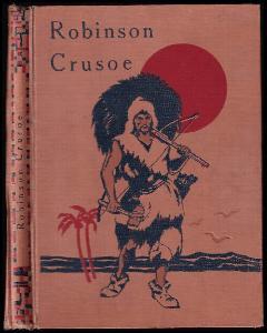 Robinson Crusoe : Jeho život a podivuhodné příhody