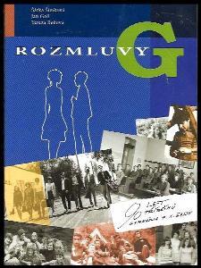 Rozmluvy G : 90 let - 90 příběhů Gymnázia F.X. Šaldy