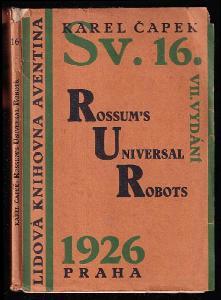 RU.R. Rossum's Universal Robots : Kolektivní drama o vstupní komedii a třech dějstvích.