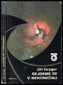 Sejdeme se v nekonečnu - o planetách, hvězdách, černých dírách a také o velkém třesku