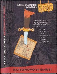 S.P.Q.R : SPQR - Senatus populusque Romanus, tj. senát a lid římský, Katilinovo spiknutí