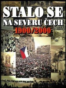 Stalo se na severu Čech 1900/2000