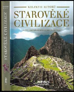 Starověké civilizace - světy, které objevila archeologie