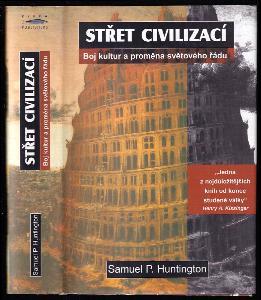 Střet civilizací - boj kultur a proměna světového řádu