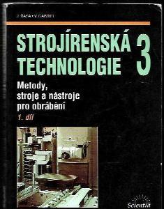 Strojírenská technologie 3. Díl 1, Metody, stroje a nástroje pro obrábění