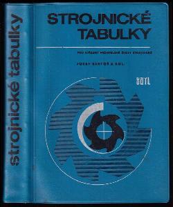 Strojnické tabulky - Pomocná kniha pro stř. prům. školy strojnické a pro školy příbuzných oborů