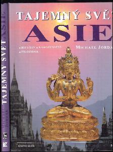 Tajemný svět Asie : rituály, náboženství, filozofie