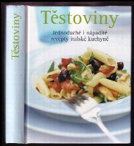 Těstoviny - Jednoduché i nápadité recepty italské kuchyně