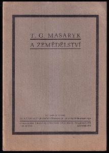 TG. Masaryk a zemědělství - památce presidenta Osvoboditele T.G. Masaryka - čestného člena - Československá akademie zemědělská.