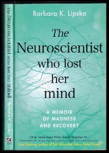The Neuroscientist who lost her mind - a memoir of madness and recoveey