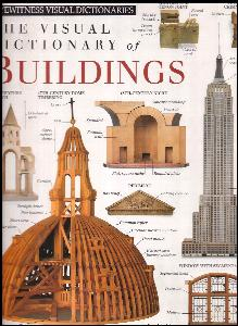 The Visual Dictionary of Buildings - Eyewitness Dictionaries