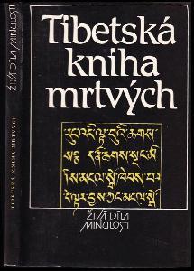 Tibetská kniha mrtvých - bardo thödol (Vysvobození v bardu skrze naslouchání)