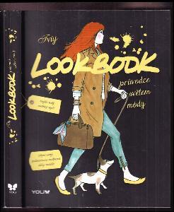 Tvůj Lookbook: průvodce světem módy