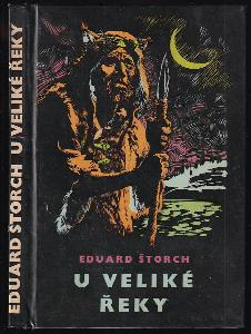 U Veliké řeky - Dobrodružství dávných lovců na Vltavě