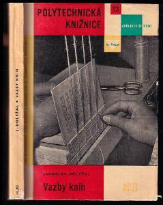 Vazby knih - určeno knihařům-samoukům a učitelům i žákům pro knihvazačskou teorii i praxi v rámci polytechn. vyučování