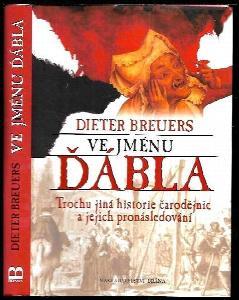 Ve jménu ďábla : trochu jiná historie čarodějnic a jejich pronásledování