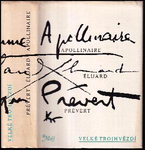 Velké trojhvězdí : výbor z básní Guillauma Apollinaira, Paula Éluarda a Jacquesa Préverta