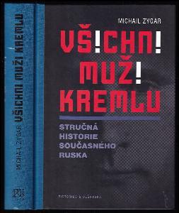 Všichni muži Kremlu - stručná historie současného Ruska
