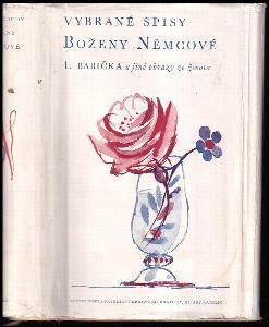 Vybrané spisy Boženy Němcové Sv. 1 - 4 -  Babička a jiné obrazy ze života + Povídky + Pohádky + Básně - stati - dopisy