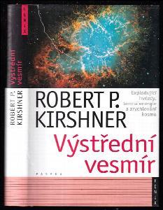 Výstřední vesmír - explodující hvězdy, temná energie a zrychlování kosmu